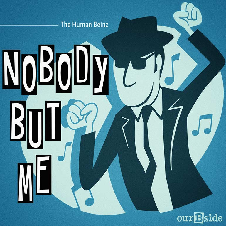 Nobody But Me - Human Beinz
