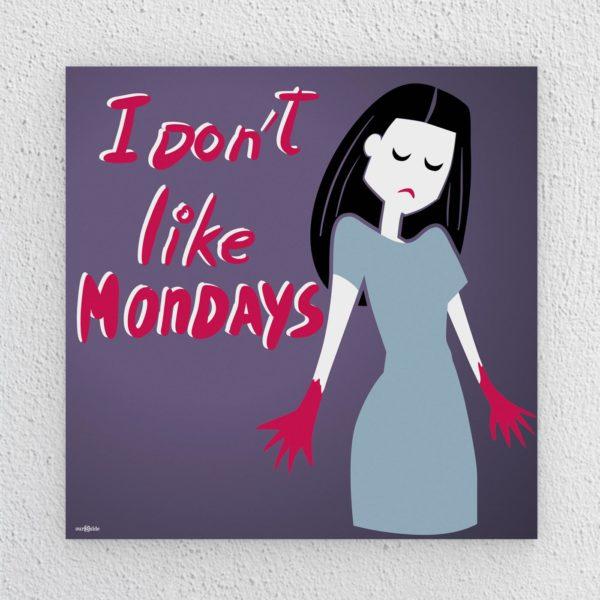 Cuadro I Don't Like Mondays
